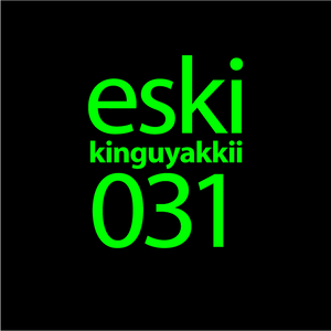 eski presents kinguyakkii episode 031
