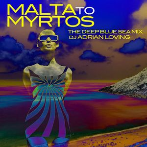MALTA TO MYRTOS - DEEP BLUE SEA MIX