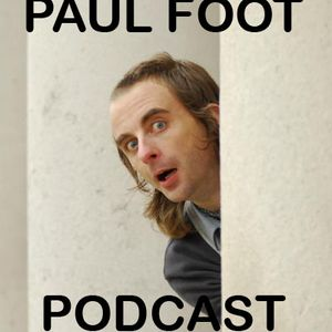 Paul Foot Podcast Episode 8