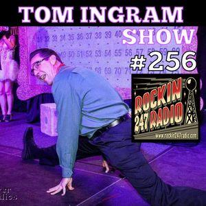 Tom Ingram Show #256 - Rockin 247 Radio