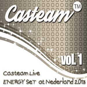 Casteam Live ENERGY SeT at Nederland  2013 vol.1