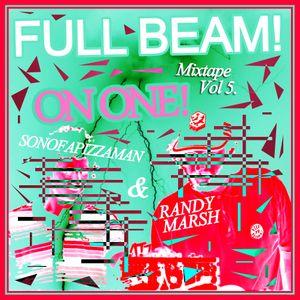 FULL BEAM! Mixtape Vol 5. Mixed By Randy Marsh & Sonofapizzaman