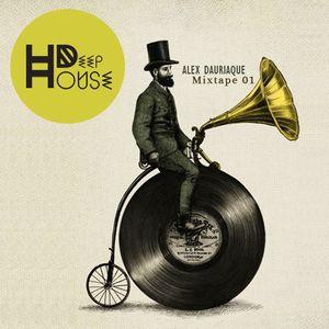 Alex Dauriaque Mixtape 01 - Deep House