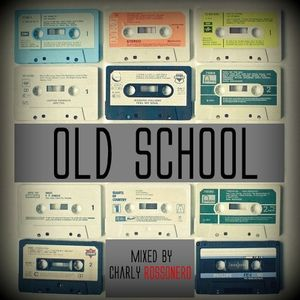 OLD SCHOOL (Mixed by Charly Rossonero)