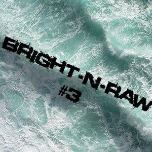 Bright-N-Raw #3 (2010-12-02)
