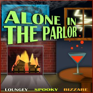 ALONE IN THE PARLOR..