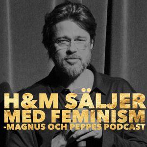 H&M Säljer Med Feminism - #133