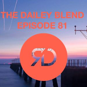THE DAILEY BLEND | EPISODE 81