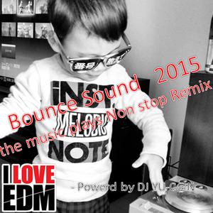 Bouns Sound 2015 mix DJ yucan a.k.a. yuya