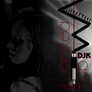 DJKay - Jacked Up Remix