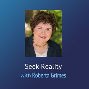 Seek Reality – Roberta Talks About Death and What Comes Next