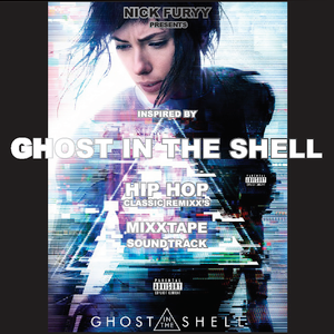 GHOST IN A SHELL CLASSIC HIP HOP SOUNDTRACK II BY NICK FURYY