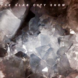 THE SLAB CITY SHOW 12