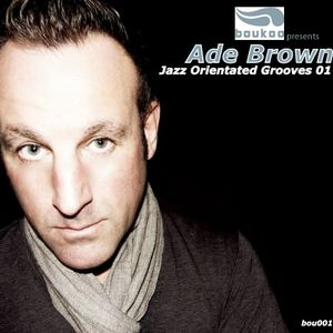 JOG: Ade Brown's - Jazz Orientated Groove Blend 001