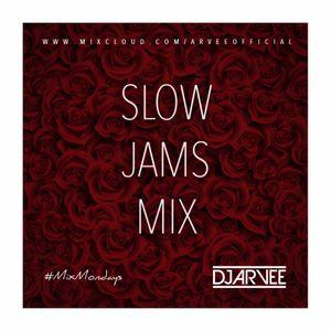 #MixMondays SLOW JAMS MIX @DJARVEE