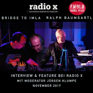 Bridge To Imla & Ralph Baumgartl - Interview & Feature bei Radio X mit Moderator Jürgen Klumpe