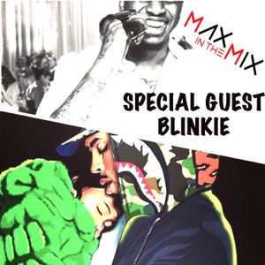Max In The Mix! Special guest Producer Blinkie & NEW Chris Brown!