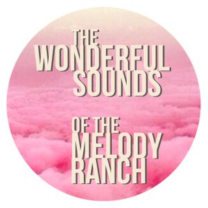 The Wonderful Sounds Of The Melody Ranch - Volume 11