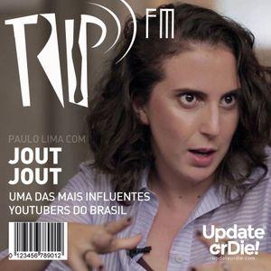 TRIP FM com Jout Jout