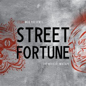 12: STEAKMOB* – Street Fortune Mixtape