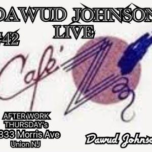 #42 DAWUD JOHNSON LIVE @ CAFE Z