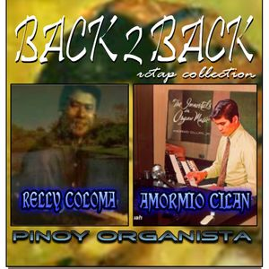 RELLY COLOMA/AMORMIO CILAN/PINOY ORGANISTA  BACK TO BACK/RCTAP