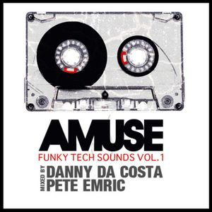 AMUSE Vol.1 (Mixed by Danny da Costa & Pete Emric)