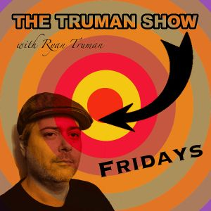 Ryan Truman - The Truman Show Nov. 28th 2014