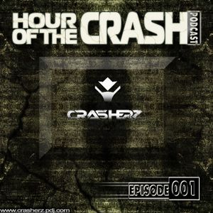 Crasherz - Hour Of The Crash Podcast (Episode 1)