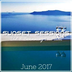 Sunset Sessions Vol.8 - Swimming Pool Tales (June '17)