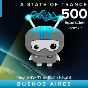 .::: Nightlife The 15th Night :::. .::: A State of Trance 500 Buenos Aires, Argentina Special 2:::.