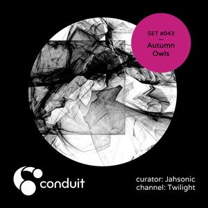 Conduit Set #043   Autumn Owls (curated by Jahsonic) [Twilight]