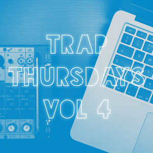 TRAP THURSDAYS VOL 4