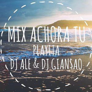 Dj Gian$a0 & Dj Ale - Mix Achora tu Playita