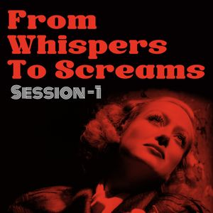 From whispers to Screams #1