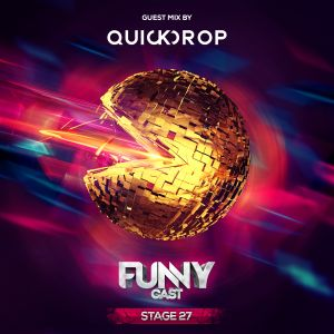 FunnyCast - Stage 27 (Guest Mix by Quickdrop)
