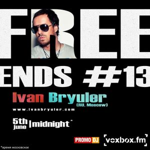 Multistyle Show Free Ends - Episode 013 (Ivan Bryuler)