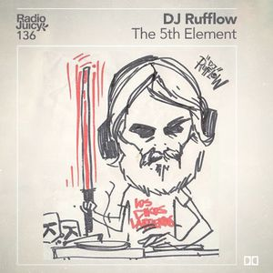 Radio Juicy Vol. 136 (The 5th Element by DJ Rufflow)