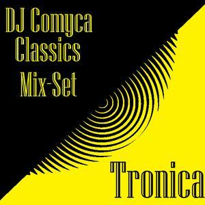 DJComyca-MixSet-Tronica-Classics