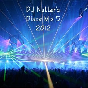 DJ Nutter's Disco Mix 5 - 2012