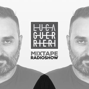 Luca Guerrieri - Mixtape Radio Show 099