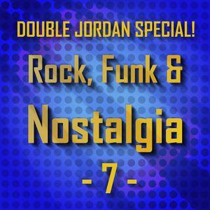 Rock, Funk & Nostalgia - Ep.7 - Double Jordan End of Semester Special!