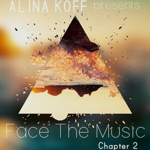 Alina Koff presents Face The Music - Chapter 2