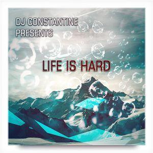 DJ Constantine presents Life Is Hard (Episode 15) 2012-11