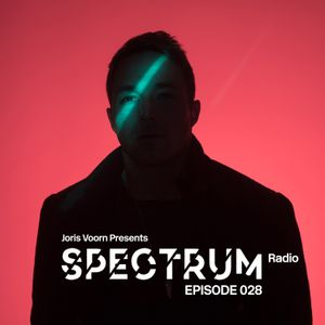 Joris Voorn Presents: Spectrum Radio 028