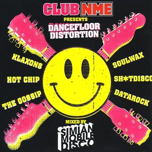 Club NME Presents Dancefloor Distortion - Mixed by Simian Mobile Disco - 2006