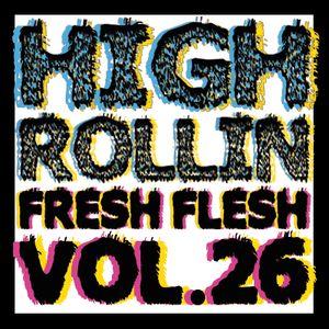 FRESH FLESH VOL.26 HIGH ROLLIN
