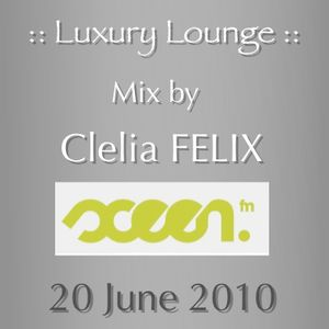 Clelia FELIX - Luxury Lounge - Sceenfm - June 20