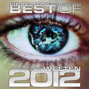 Best of Trancewelten 2012 (Part 2)