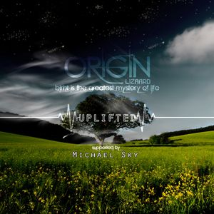 ORIGIN with Michael Sky Part 1 - Uplifted